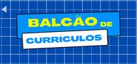 BALCÃO DE CURRÍCULO